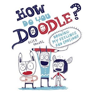 How Do You Doodle?: Drawing My Feelings and Emotions (BOK)
