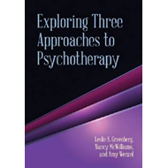 Exploring Three Approaches to Psychotherapy (BOK)