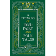 Treasury of Irish Fairy and Folk Tales (BOK)