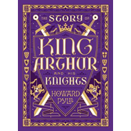 Story of King Arthur and His Knights (Barnes & Noble Childre (BOK)