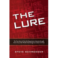 The Lure: The True Story of How the Department of Justice Brought Down Two of The World's Most Dange (BOK)