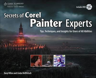 Secrets of Corel Painter Experts: Tips, Techniques, and Insi (BOK)