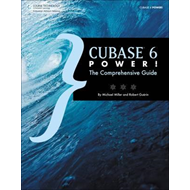 Cubase 6 Power!: The Comprehensive Guide (BOK)