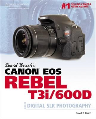 David Busch's Canon Eos Rebel T3I/600D Guide to Digital SLR Photography (BOK)
