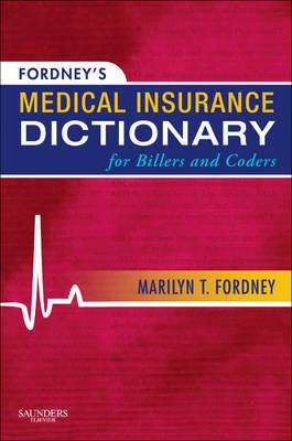 Fordney's Medical Insurance Dictionary for Billers and Coder (BOK)