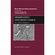 Bone Marrow Failure Syndromes, An Issue of Hematology/Oncolo (BOK)