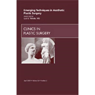 Emerging Techniques in Aesthetic Plastic Surgery, An Issue o (BOK)
