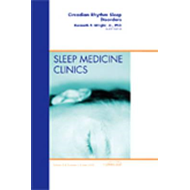 Circadian Rhythm Sleep Disorders, An Issue of Sleep Medicine (BOK)