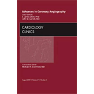 Advances in Coronary Angiography,  An Issue of Cardiology Cl (BOK)