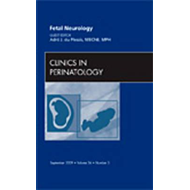 Fetal Neurology, An Issue of Clinics in Perinatology (BOK)