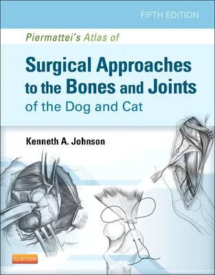 Piermattei's Atlas of Surgical Approaches to the Bones and J (BOK)