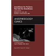 Anesthesia for Patients Too Sick for Anesthesia,  An Issue o (BOK)