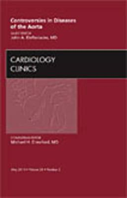 Controversies in Diseases of the Aorta,  An Issue of Cardiol (BOK)