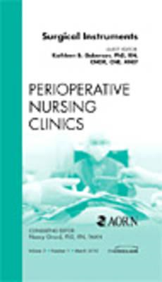Surgical Instruments, An Issue of Perioperative Nursing Clin (BOK)