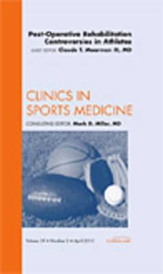 Post-Operative Rehabilitation Controversies in Athletes, An (BOK)
