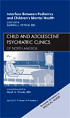Interface Between Pediatrics and Children's Mental Health, A (BOK)