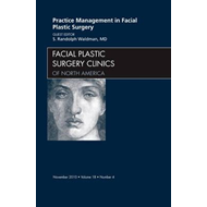 Practice Management for Facial Plastic Surgery, An Issue of (BOK)