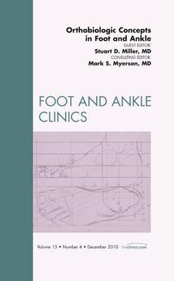 Orthobiologic Concepts in Foot and Ankle, An Issue of Foot a (BOK)