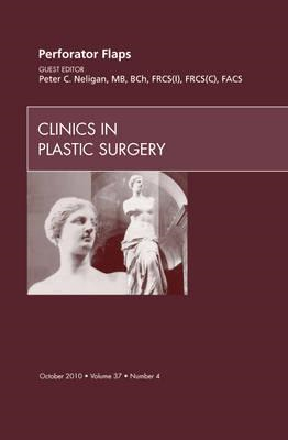 Perforator Flaps, An Issue of Clinics in Plastic Surgery (BOK)