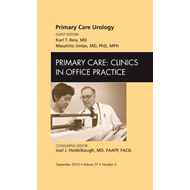 Primary Care Urology, An Issue of Primary Care Clinics in Of (BOK)
