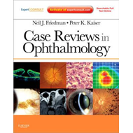 Case Reviews in Ophthalmology: Expert Consult - Online and Print (BOK)