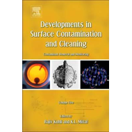 Developments in Surface Contamination and Cleaning: Contaminant Removal and Monitoring: Volume 5 (BOK)
