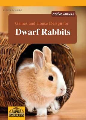 Games and House Design for Dwarf Rabbits (BOK)