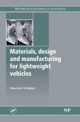 Materials, Design and Manufacturing for Lightweight Vehicles (BOK)