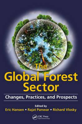 The Global Forest Sector: Changes, Practices, and Prospects (BOK)