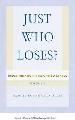 Just Who Loses?: Discrimination in the United States: Volume 2 (BOK)