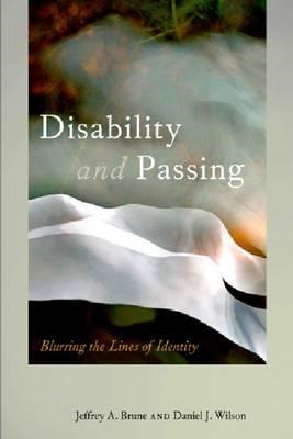 Disability and Passing: Blurring the Lines of Identity (BOK)
