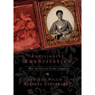 Envisioning Emancipation: Black Americans and the End of Slavery (BOK)