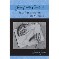 Justifiable Conduct: Self-Vindication in Memoir (BOK)