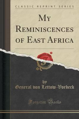 My Reminiscences of East Africa (Classic Reprint) (BOK)
