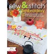 Sew and Stitch Embroidery: 20+ Simple Sewing Projects with 30+ Fresh Embroidery Designs (BOK)