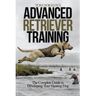 Tom Dokken's Advanced Retriever Training (BOK)