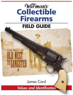 Warman's Collectible Firearms Field Guide (BOK)