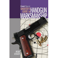 Gun Digest Shooter's Guide to Handgun Marksmanship (BOK)
