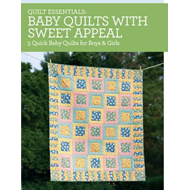 Quilt Essentials - Baby Quilts with Sweet Appeal (BOK)