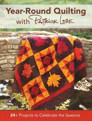 Year 'Round Quilting with Patrick Lose (BOK)