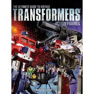 Ultimate Guide to Vintage Transformers Action Figures (BOK)