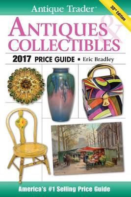 Antique Trader Antiques & Collectibles Price Guide 2017 (BOK)