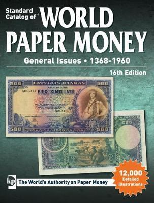 Standard Catalog of World Paper Money, General Issues, 1368- (BOK)