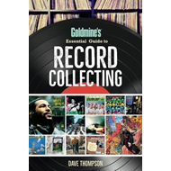 Goldmine's Essential Guide to Record Collecting (BOK)