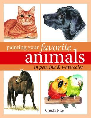 Painting Your Favorite Animals in Pen, Ink & Watercolor (BOK)