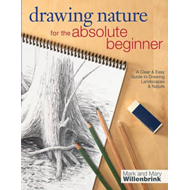 Drawing Nature for the Absolute Beginner: A Clear and Easy Guide to Drawing Landscapes and Nature (BOK)