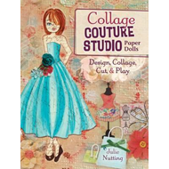 Collage Couture Studio Paper Dolls: Design, Collage, Cut and Play (BOK)