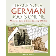 Trace Your German Roots Online (BOK)
