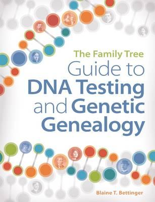 Family Tree Guide to DNA Testing and Genetic Genealogy (BOK)