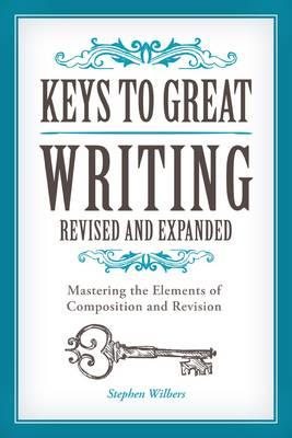 Keys to Great Writing Revised and Expanded (BOK)